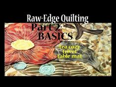 Raw Edge Applique | # 2 Intuitive Sewing Basics | Art Quilting | Advanced Tutorial - YouTube