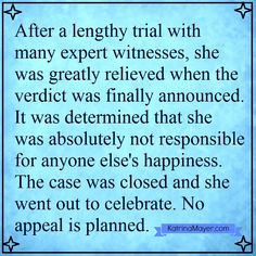 It was determined that she was absolutely not responsible for anyone else's happiness.