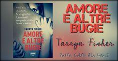 "Recensione ""Amore e altre bugie"" di Tarryn Fisher #1 Love me with lies"