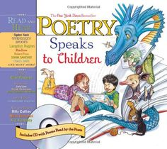 Amazon.com: Poetry Speaks to Children (Book & CD) (A Poetry Speaks Experience) by Elise Paschen, Dominique Raccah, Wendy Rasmussen, Judy Love, Paula Zinngrabe Wendland, Nikki Giovanni, X.J. Kennedy, Billy Collins-Great poems read by the authors (on the accompanying CD)