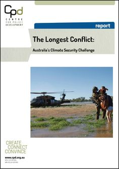 """A report says that Australia is sleepwalking into a new security challenge. """"Future climate security scenarios can now be based on reliable forecasts of what WILL happen,"""" the report states. An interviewee in Canberra stated that currently """"climate change is a dirty word."""""""
