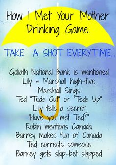 how i met your mother drinking game...YES.