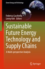 Sustainable Future Energy Technology and Supply Chains - | Federica Cucchiella…