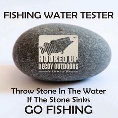 Decoy Outdoors - Fishing Water Tester - Funny Fishing Quote Joke. Salt Water Fishing & Fresh Water Fishing