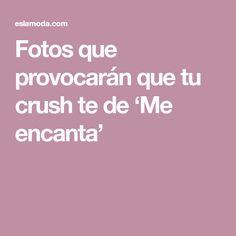 Fotos que provocarán que tu crush te de 'Me encanta'