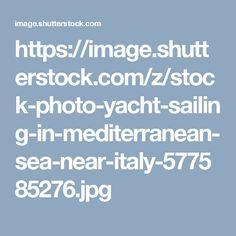 https://image.shutterstock.com/z/stock-photo-yacht-sailing-in-mediterranean-sea-near-italy-577585276.jpg