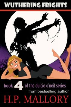 Wuthering Frights (A paranormal romance/ Urban Fantasy. Dulcie O'Neil Series #4)