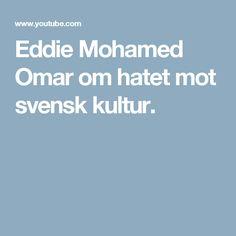 Eddie Mohamed Omar om hatet mot svensk kultur.