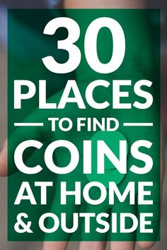 30 places to find coins at home and outside of your home. Find some spare change and make some extra cash by looking in these simple spots. #makemoney #savemoney #frugalliving #money.