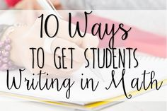Writing in math is more important now than ever before. This post shows 6 ways to get your students writing in math on a daily basis.