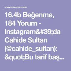 """16.4b Beğenme, 184 Yorum - Instagram'da Cahide Sultan (@cahide_sultan): """"Bu tarif başka yerde yok! Kaydetmeyi unutmayın lütfen. Katı yağsız sadece sıvı yağla yapılan…"""" Iftar, Names, Sultan, Instagram, Tiramisu, Maya, Pizza, Tasty, Food"""