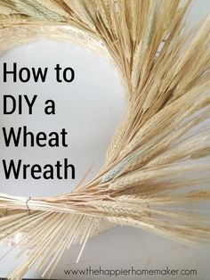 DIY Autumn Wheat and Pheasant Feather Wreath | The Happier Homemaker