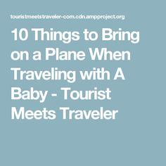 10 Things to Bring on a Plane When Traveling with A Baby - Tourist Meets Traveler