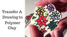 Transfer A Drawing To Polymer Clay
