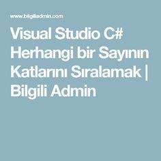 Visual Studio C# Herhangi bir Sayının Katlarını Sıralamak | Bilgili Admin