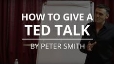 How To Give A TED Talk | Peter Smith
