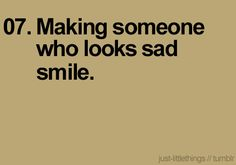 It's such a wonderful feeling to be able to cheer someone up. =)