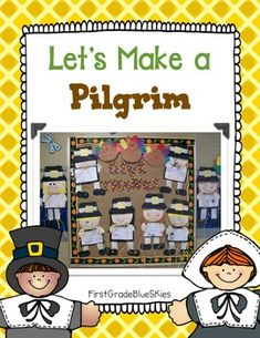 Let's Make a Pilgrim! Thanksgiving Pilgrim Craft and Writing Activity