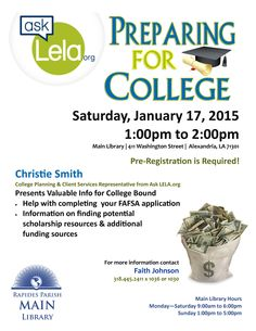 Prep for College at the Main Library! Christie Smith, College Planning and Client Services Rep. from askLELA.org will be on hand to help you with completing a FAFSA and help with scholarships resources.