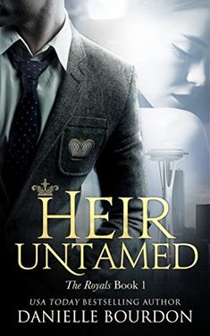 Buy Heir Untamed: The Royals Book 1 by Danielle Bourdon and Read this Book on Kobo's Free Apps. Discover Kobo's Vast Collection of Ebooks and Audiobooks Today - Over 4 Million Titles! Book Series, Book 1, Books To Read, My Books, Reading Books, Royals Series, Apple Books, Thriller Books, The Heirs