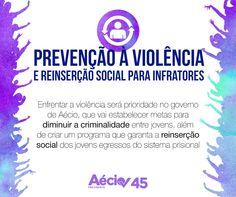 Não à violência: Prioridade de seu governo, Aécio Neves vai enfrentar a violência, estabelecendo metas para diminuir a criminalidade entre jovens. Aécio também vai criar um programa que garanta a reinserção social dos jovens egressos do sistema prisional.