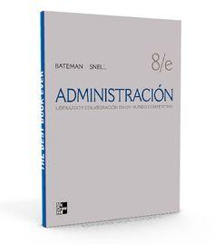 Administración – Bateman – Snell  #administracion #liderazgo #LibrosAyuda  http://librosayuda.info/2016/04/01/administracion-bateman-snell-pdf/