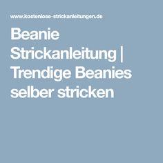 Beanie Strickanleitung   Trendige Beanies selber stricken