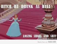 Cinderella and I have so much in common!