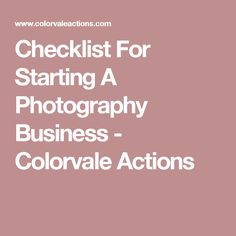 Checklist For Starting A Photography Business - Colorvale Actions