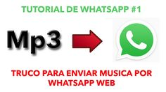 Truco para enviar música por Whatsapp Web en 1 minuto