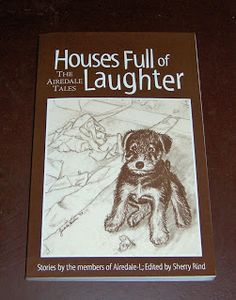 Houses full of Laughter - book about Airedales antics - all sales go to Airedale Rescue