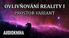 Ovlivňování Reality I - Prostor variant (celá audiokniha) Alien Implants, How To Remove, How To Get, Affirmations, Audiobooks, Youtube, Films, Psychology, Movies