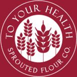 To Your Health - Sprouted Flour Co. Pizza crust