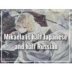 It was revealed by Kagami Takaya that Mikaela is half Japanese and half Russian.
