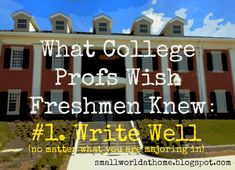 SmallWorld: What College Profs Wish Freshmen Knew: Write Well