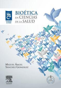 Bioética en ciencias de la salud / Miguel Ángel Sánchez González