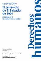 El terremoto de El Salvador de 2001 : los derechos de las poblaciones vulnerables / equipo del CIDAI
