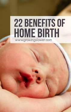 22 Benefits of Homebirth - After giving birth at home twice, these are a few of the many things I loved about having a home birth. If you're making choices about your upcoming birth experience, I hope these will be a helpful resource!