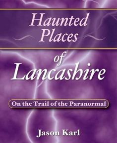 Something different about where I live...Haunted Lancashire....England