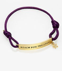 "Reach For The Stars Bracelet. Would put something like "" and your feet on the ground"" on the backside."