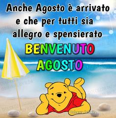 Immagini Agosto Whatsapp 9 New Month, Winnie The Pooh, Good Morning, Pikachu, Disney Characters, Fictional Characters, Facebook, Genere, Estate