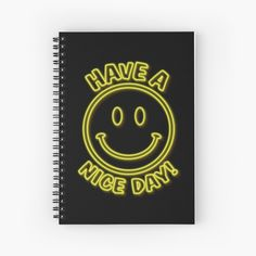 'Have a Nice Day Smiley Face Neon Lights' Spiral Notebook by StuffofLegends Neon Lighting, Smiley, Good Day, Spiral, Stationery, My Arts, Notebook, Lights, Stickers