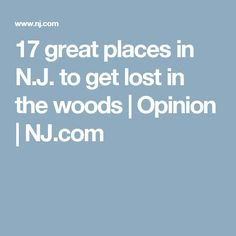 17 great places in N.J. to get lost in the woods | Opinion | NJ.com