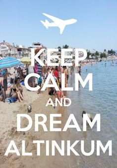Keep calm and dream Altinkum!!