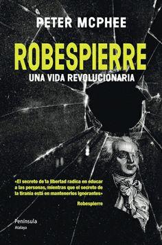 Robespierre : vida de un revolucionario AuthorMcPhee, Peter