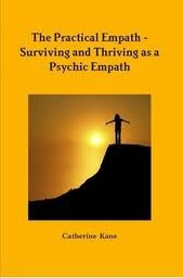 The Practical Empath - Surviving and Thriving as a Psychic Empath by Catherine Kane (Paperback) Psychic Empath, Intuitive Empath, Sensitive People, Highly Sensitive, Other People, Survival, Spirituality, Sayings, Learning