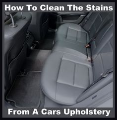 How To Clean The Stains From A Cars Upholstery