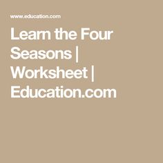 Learn the Four Seasons | Worksheet | Education.com