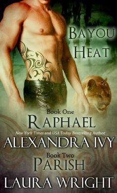 Raphael/Parish (Bayou Heat) by Laura Wright, http://www.amazon.com/gp/product/B00AWR090M/ref=cm_sw_r_pi_alp_Hc65qb0MXX44F