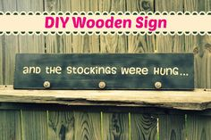 DIY Wooden Christmas Sign: And the Stockings Were Hung...